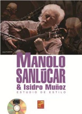 MANOLO SANLÚCAR & ISIDRO MUÑOZ Study of the style (Book/CD) - José Fuentes