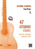 47 studies for Flamenco Guitar - Beginners Level - (Score Book/CD) - Jorge Berges