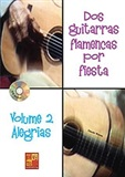 Dos guitarras flamencas por fiesta. Alegrías. Volumen 2 (Book/CD) - Claude Worms