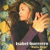 PATIO VIEJO (CD) - ISABEL GUERRERO