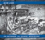 MI RETOQUE AL CANTE JEREZANO (CD) - David Lagos