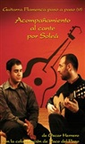 "Flamenco Guitar step by step - Accompanying the singing ""por Soleá"" (DVD/Booklet), Oscar Herrero"