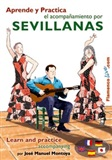 Learn and practise accompanying the SEVILLANAS (DVD/Booklet) by Jose Manuel Montoya