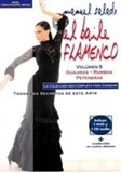 El baile flamenco. Begginers and medium level (DVD + CD). Vol. 5: Guaj.+Rumbas+Petene- Manuel Salado