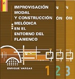 MODAL IMPROVISATION AND MELODIC CONSTRUCTION IN THE FLAMENCO Vol 1, 2 &3 (3 Books) - Enrique Vargas