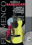 The world of Flamenco Guitar and its Forms. Vol. 1(Book+ CD), Manolo Sanlúcar